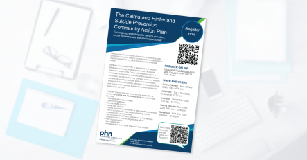 Cairns and Hinterland Suicide Prevention Community Action Plan consultations